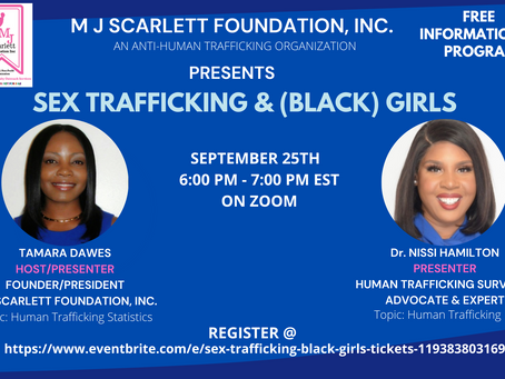 Sex Trafficking & (Black) Girls           09-25-2020 @ 6:00 - 7: 00 PM EST