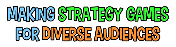 Making strategy games for diverse audiences!