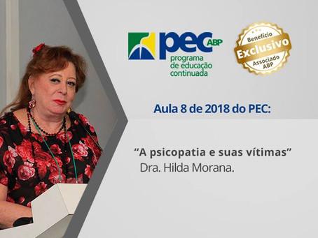 """Aula do PEC apresenta """"Psicopatia e suas vítimas"""", com Dra. Hilda Morana"""