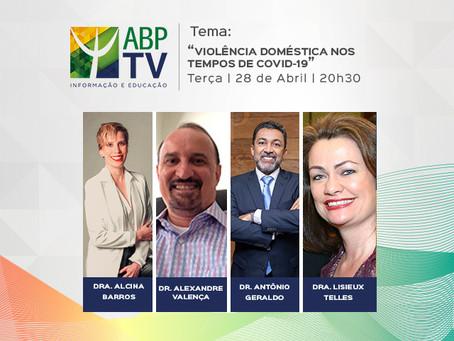 """""""Violência doméstica em tempos de Covid-19"""" é o tema do próximo ABPTV"""