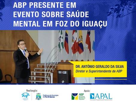 ABP presente em evento sobre saúde mental em Foz do Iguaçu