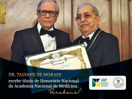 Dr. Talvane de Moraes recebe título de Honorário Nacional da Academia Nacional de Medicina