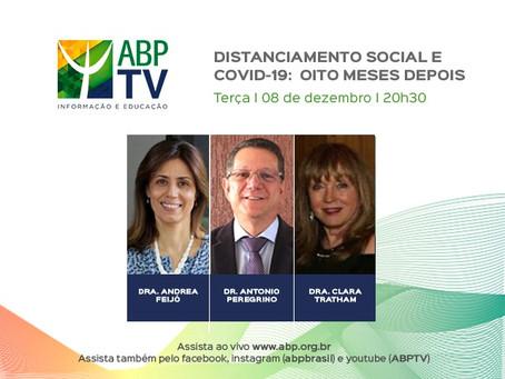 """Distanciamento social e Covid-19: oito meses depois"" é o tema do próximo ABPTV"