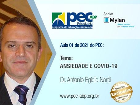 """Aula 01 do PEC/ABP: """"Ansiedade e Covid-19"""", com o Dr. Antônio Nardi."""