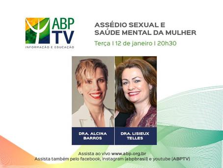 """""""Assédio sexual e saúde mental da mulher"""" é o tema do próximo ABPTV"""
