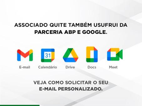 Associado quite também usufrui da parceria ABP e Google. Solicite o seu e-mail personalizado!