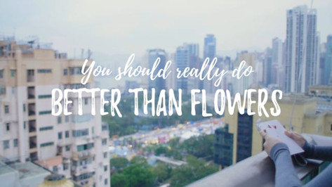 You should really do Better Than Flowers