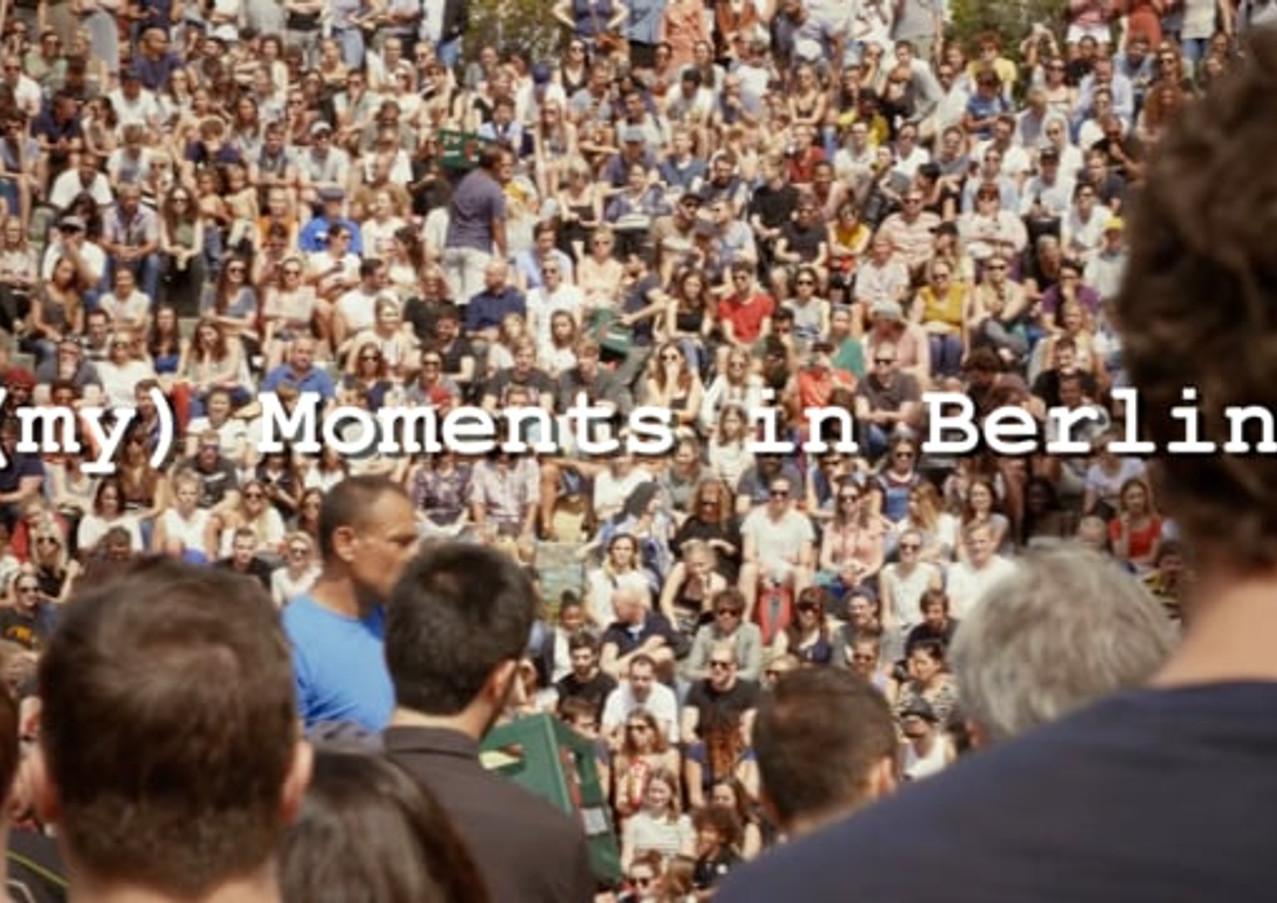 (My) Moments in Berlin