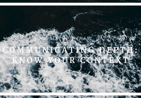 Communicating Depth: Know Your Context