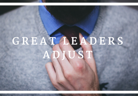 Great Leaders Adjust
