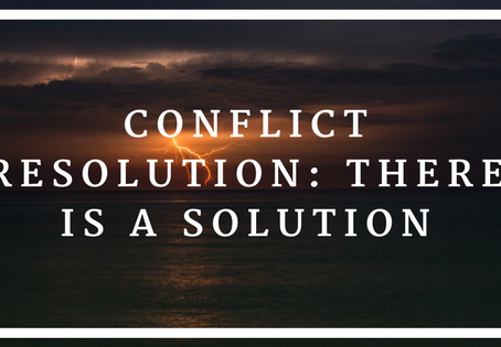 Conflict Resolution: There Is A Solution