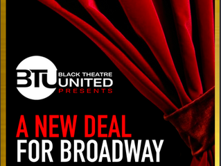 BLACK THEATRE UNITED'S NEW DEAL FOR BROADWAYEquity, Diversity, Inclusion, Accessibility, and Belong