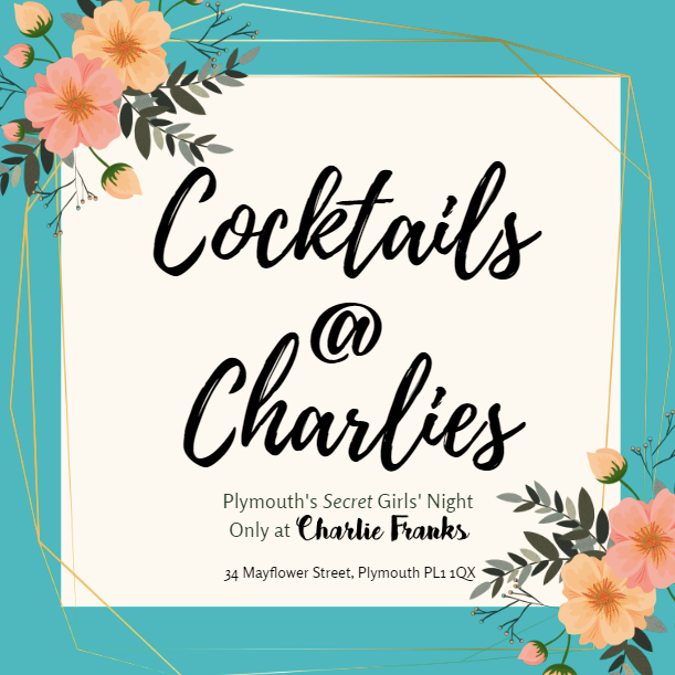 Cocktails At Charlie's: Plymouth's Secret Girls Night