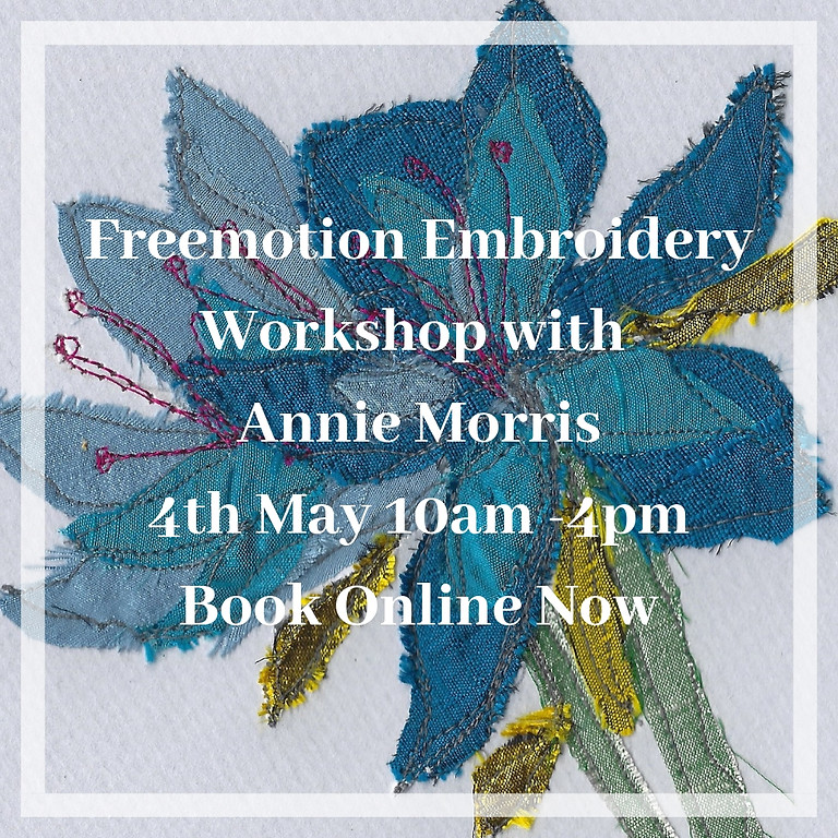 Freemotion Embroidery Workshop with Annie Morris