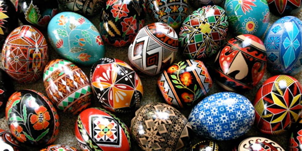 Pysanky - Ukrainian Easter Egg Decorating