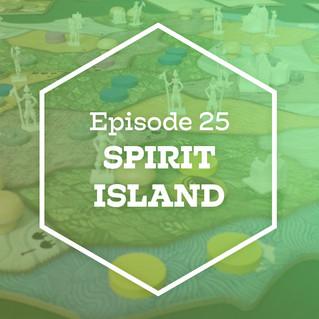 Episode 25: Spirit Island