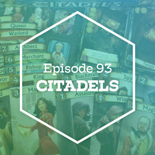 Episode 93: Citadels
