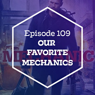 Episode 109: Our Favorite Mechanics