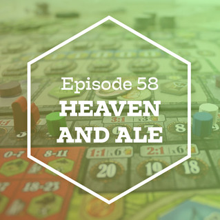 Episode 58: Heaven and Ale