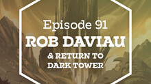 Episode 91: Rob Daviau & Return to Dark Tower