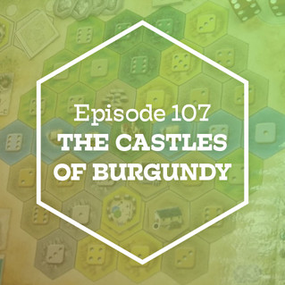 Episode 107: The Castles of Burgundy