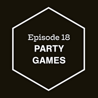 Episode 18: Party Games