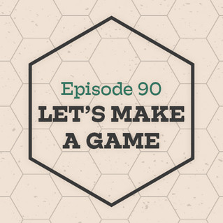 Episode 90: Let's Make a Game (Patreon preview)