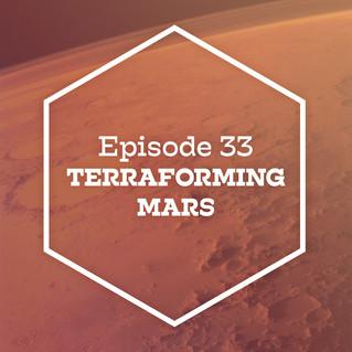 Episode 33: Terraforming Mars