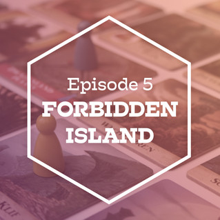 Episode 5: Forbidden Island
