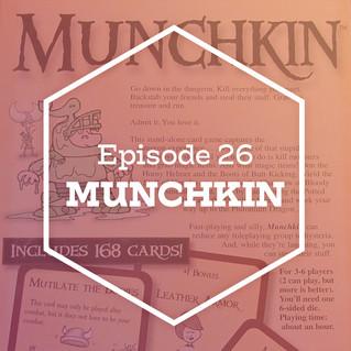 Episode 26: Munchkin
