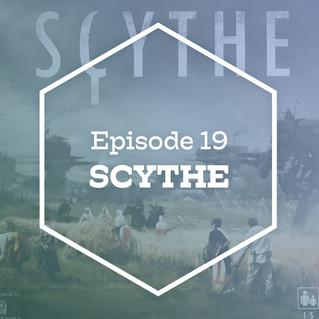 Episode 19: Scythe