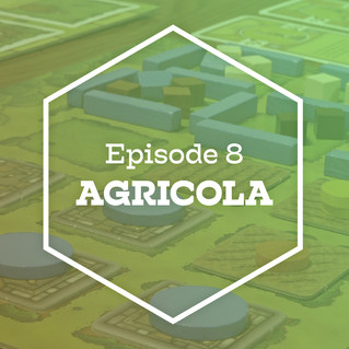 Episode 8: Agricola