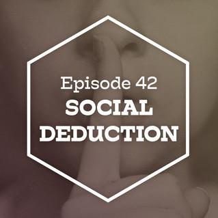 Episode 42: Social Deduction