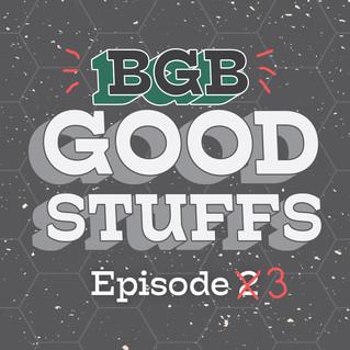 BGB Goodstuffs Episode 3