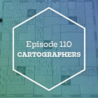 Episode 110: Cartographers