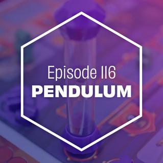 Episode 116: Pendulum