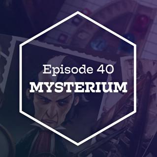Episode 40: Mysterium