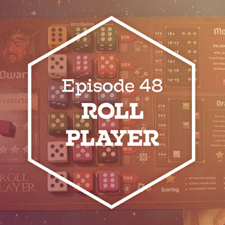 Episode 48: Roll Player