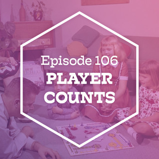 Episode 106: Player Counts
