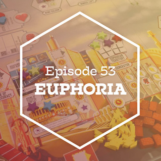 Episode 53: Euphoria