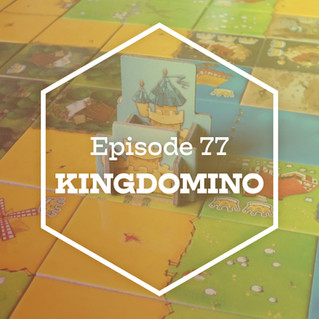 Episode 77: Kingdomino