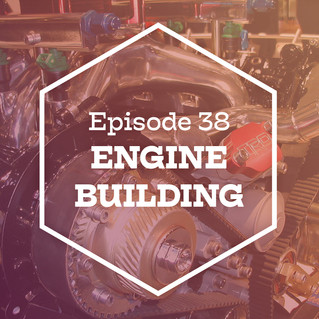 Episode 38: Engine Building