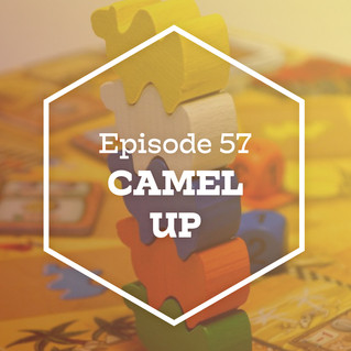 Episode 57: Camel Up