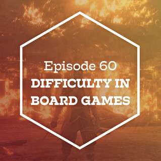 Episode 60: Difficulty in Board Games