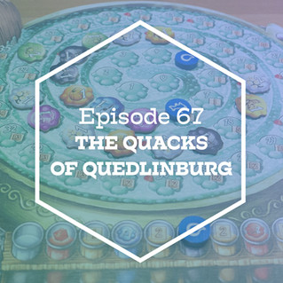 Episode 67: The Quacks of Quedlinburg
