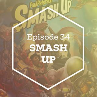 Episode 34: Smash Up