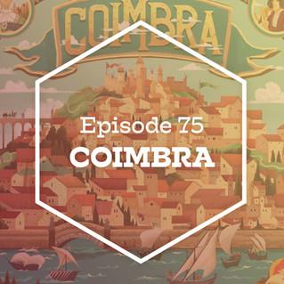 Episode 75: Coimbra