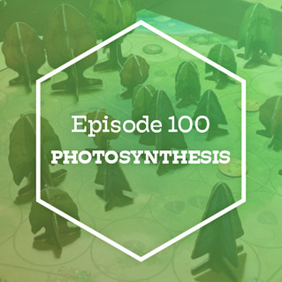 Episode 100 - Photosynthesis