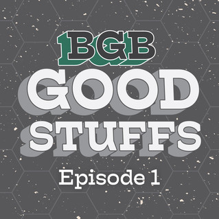 BGB Goodstuffs Episode 1