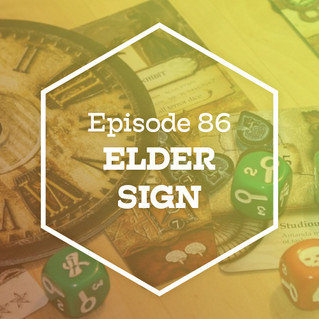 Episode 86: Elder Sign